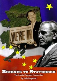 Bridges to Statehood: The Alaska-Yugoslav Connection
