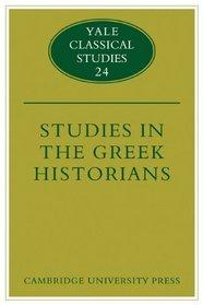 Studies in the Greek Historians (Yale Classical Studies)