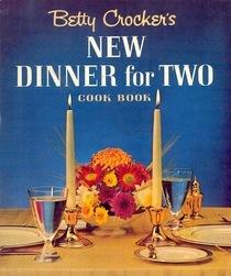 Betty Crocker's New Dinner for Two Cookbook