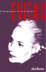 Evita, First Lady: A Biography of Eva Peron