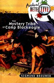 The Mystery Tribe of Camp Blackeagle (The Accidental Detectives Series #7)