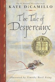 The Tale of Despereaux : Being the Story of a Mouse, a Princess, Some Soup and a Spool of Thread