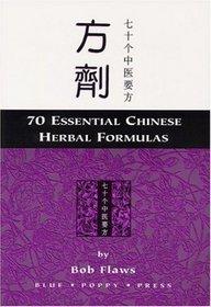 70 Essential Chinese Herbal Formulas