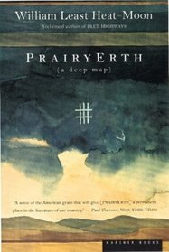 PrairyErth (A Deep Map): An Epic History of the Tallgrass Prairie Country