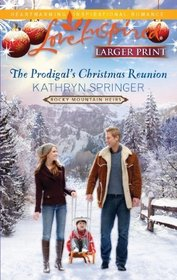 The Prodigal's Christmas Reunion (Rocky Mountain Heirs, Bk 6) (Love Inspired, No 674) (Larger Print))