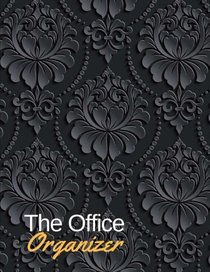 The Office Organizer: Daily Monthly Work Day Organizer,  Journal Planner Notebook Schedule, To Do List, Project Notes , Keep of Your Activities and Tasks 150 Pages 8.5x11 Inches (Gift) (Volume 2)