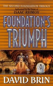 Foundation's Triumph (Second Foundation Trilogy, Bk 3)