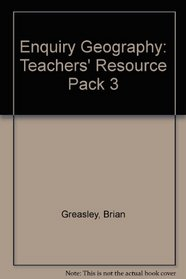 Enquiry Geography: Teachers' Resource Pack 3