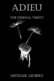 Adieu: The Eternal Verity