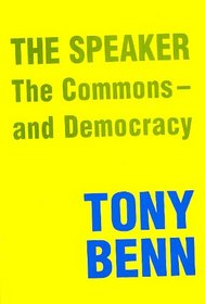 The Speaker, the Commons and Democracy (Spokesman)