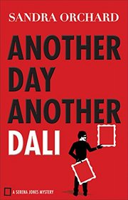 Another Day, Another Dali: A Serena Jones Mystery (Serena Jones Mysteries)