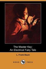 The Master Key: An Electrical Fairy Tale (Dodo Press)