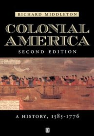 Colonial America: A History, 1585-1776