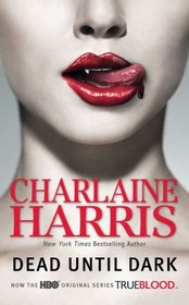Dead Until Dark (Sookie Stackhouse, Bk 1)