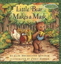 Little Bear Makes a Mask (Maurice Sendak's Little Bear) (Festival Readers)