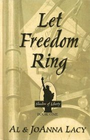 Let Freedom Ring (Thorndike Press Large Print Christian Fiction)