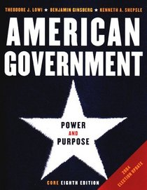American Government: Power and Purpose, Core Eighth Edition, 2004 Election Update