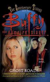 Ghost Roads  (Buffy the Vampire Slayer: The Gatekeeper Trilogy, Book 2)