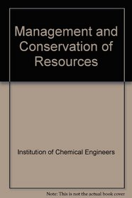Management and Conservation of Resources (EFCE publication series)