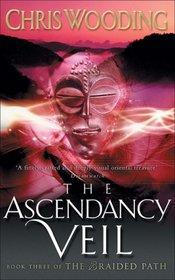 The Ascendancy Veil (The Braided Path series)