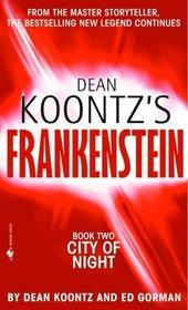 City of Night (Frankenstein, Bk 2)