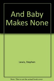 And Baby Makes None