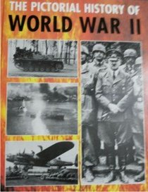 THE PICTORIAL HISTORY OF WORLD WAR II