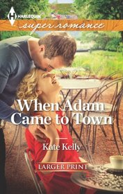 When Adam Came to Town (Harlequin Superromance, No 1875) (Larger Print)