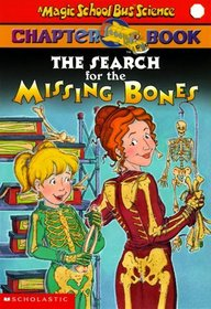 The Search for the Missing Bones (Magic School Bus, Bk 2)