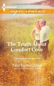The Truth About Comfort Cove (It Happened in Comfort Cove, Bk 3) (Harlequin Superromance, No 1829)