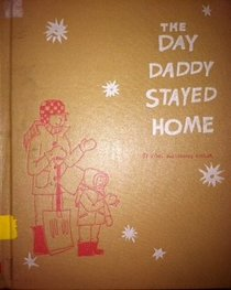 The Day Daddy Stayed Home