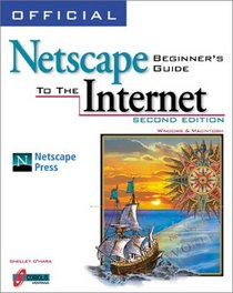 Official Netscape Beginner's Guide to the Internet: For Windows & Macintosh
