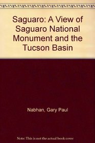 Saguaro: A View of Saguaro National Monument and the Tucson Basin