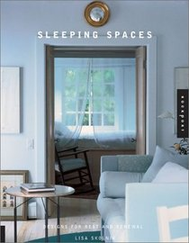 Sleeping Spaces: Designs for Rest and Renewal