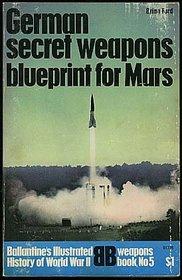 German Secret Weapons: Blueprint for Mars