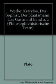 Werke: Kratylos, Der Sophist, Der Staatsmann, Das Gastmahl Band 2/2 (Philosophiehistorische Texte) (German Edition)