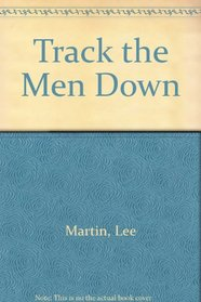 Track the Men Down