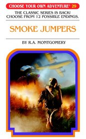 Smoke Jumpers (Choose Your Own Adventure #29)