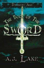 The Book of the Sword: The Darkest Age II (Darkest Age)