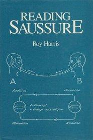 Reading Saussure: A Critical Commentary on the Cours De Linquistique Generale