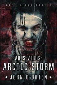 ARES Virus: Arctic Storm (Volume 1)