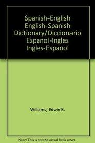 Spanish-English English-Spanish Dictionary/Diccionario Espanol-Ingles Ingles-Espanol