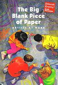 The Big Blank Piece of Paper : Artists At Work (Celebrate Reading!, Grade 2, Book B)