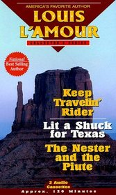Keep Travlin Rider/ Lit a Shuck for Texas / the Nestor and the Piute (Louis L'Amour Collector)