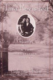 Tara Revisited: Women, War & the Plantation Legend