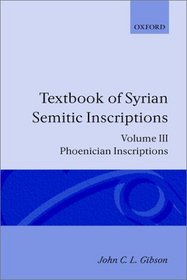 Textbook of Syrian Semitic Inscriptions, Vol.3, Phoenician Inscriptions (Textbook of Syrian Semitic Inscriptions)