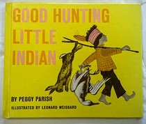 Good Hunting Little Indian