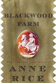 Blackwood Farm (Vampire Chronicles, Bk 9)
