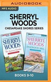 Sherryl Woods Chesapeake Shores Series: Books 9-10: The Summer Garden & Dogwood Hill