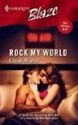 Rock My World (Harlequin Blaze)